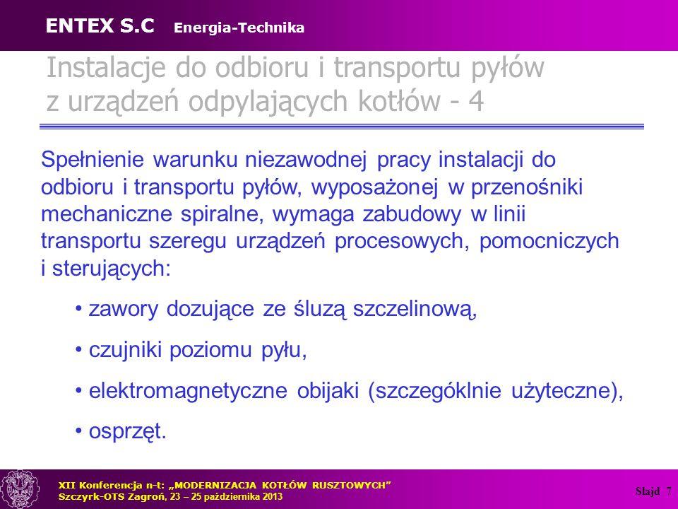 Slajd 7 Instalacje do odbioru i transportu pyłów z urządzeń odpylających kotłów - 4 Spełnienie warunku niezawodnej pracy instalacji do odbioru i trans