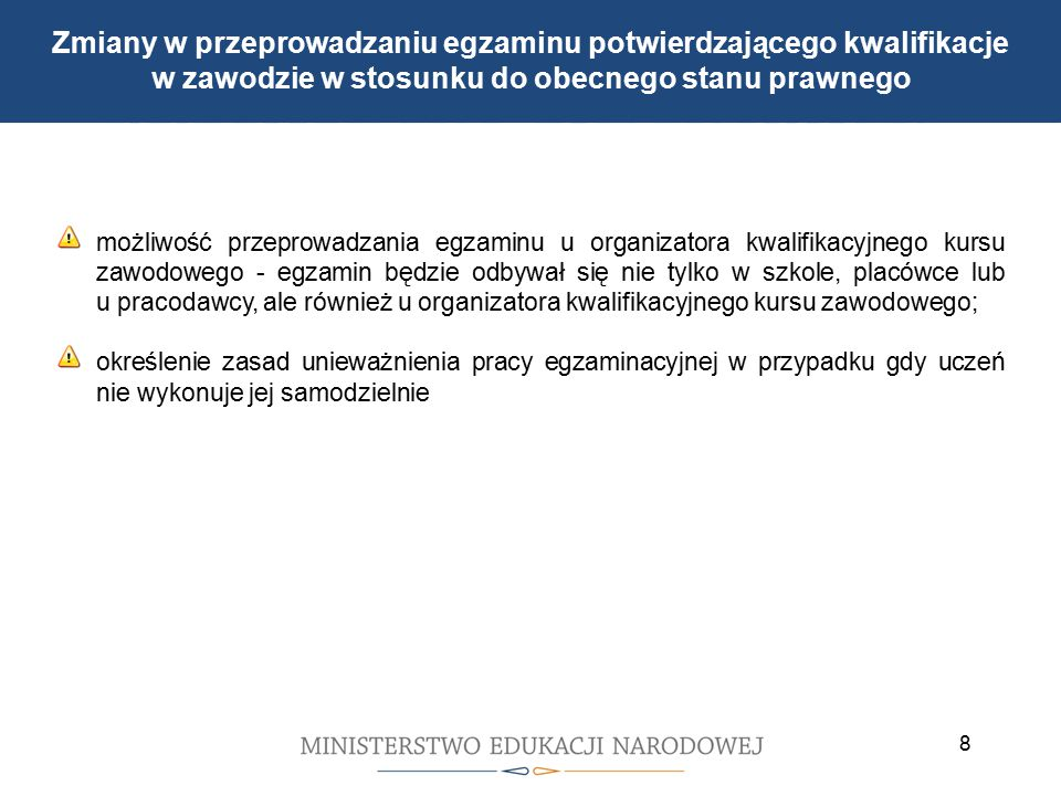 Cele reformy wprowadzonej 1 września 2012 r. możliwość przeprowadzania egzaminu u organizatora kwalifikacyjnego kursu zawodowego - egzamin będzie odby