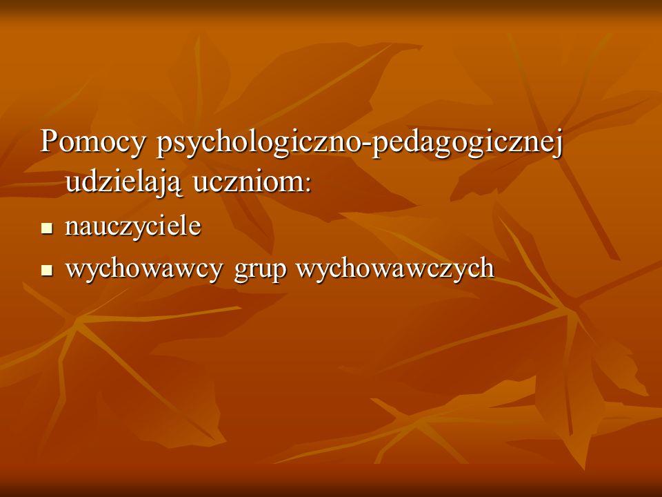 Pomoc psychologiczno-pedagogiczna w szkole organizowana jest z inicjatywy: ucznia ucznia rodziców ucznia rodziców ucznia nauczyciela, wychowawcy grup wychowawczych lub specjalisty prowadzącego zajęcia z uczniem nauczyciela, wychowawcy grup wychowawczych lub specjalisty prowadzącego zajęcia z uczniem poradni psychologiczno-pedagogicznej w tym poradni specjalistycznej poradni psychologiczno-pedagogicznej w tym poradni specjalistycznej