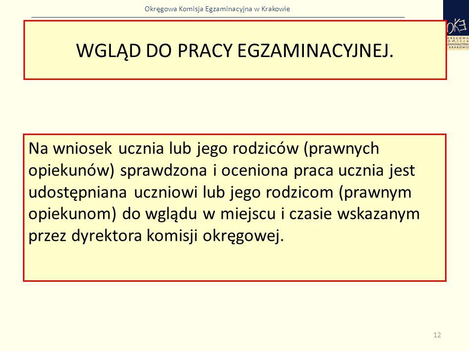 Okręgowa Komisja Egzaminacyjna w Krakowie WGLĄD DO PRACY EGZAMINACYJNEJ. Na wniosek ucznia lub jego rodziców (prawnych opiekunów) sprawdzona i ocenion