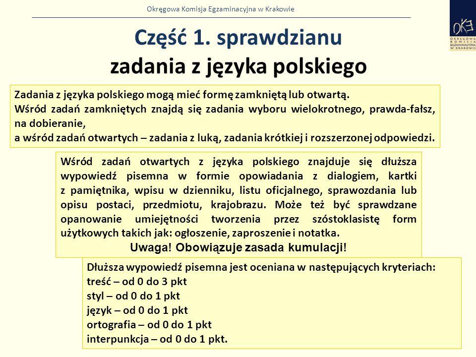 Okręgowa Komisja Egzaminacyjna w Krakowie Część 1. sprawdzianu zadania z języka polskiego 16 Zadania z języka polskiego mogą mieć formę zamkniętą lub