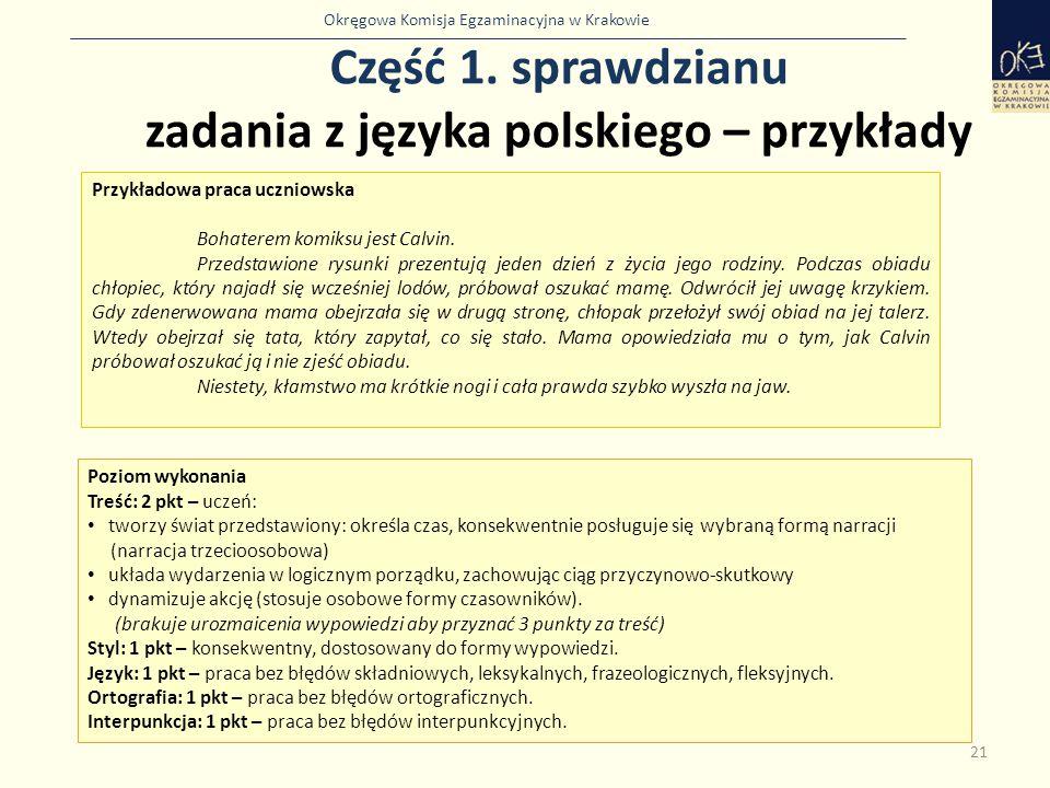 Okręgowa Komisja Egzaminacyjna w Krakowie Część 1. sprawdzianu zadania z języka polskiego – przykłady 21 Przykładowa praca uczniowska Bohaterem komiks