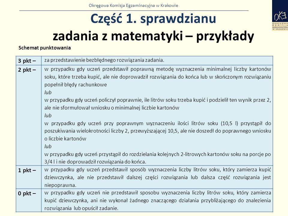 Okręgowa Komisja Egzaminacyjna w Krakowie Część 1. sprawdzianu zadania z matematyki – przykłady 33 3 pkt – za przedstawienie bezbłędnego rozwiązania z