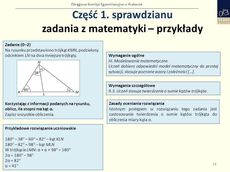 Okręgowa Komisja Egzaminacyjna w Krakowie Część 1. sprawdzianu zadania z matematyki – przykłady 34 Zadanie (0–2) Na rysunku przedstawiono trójkąt KMN,