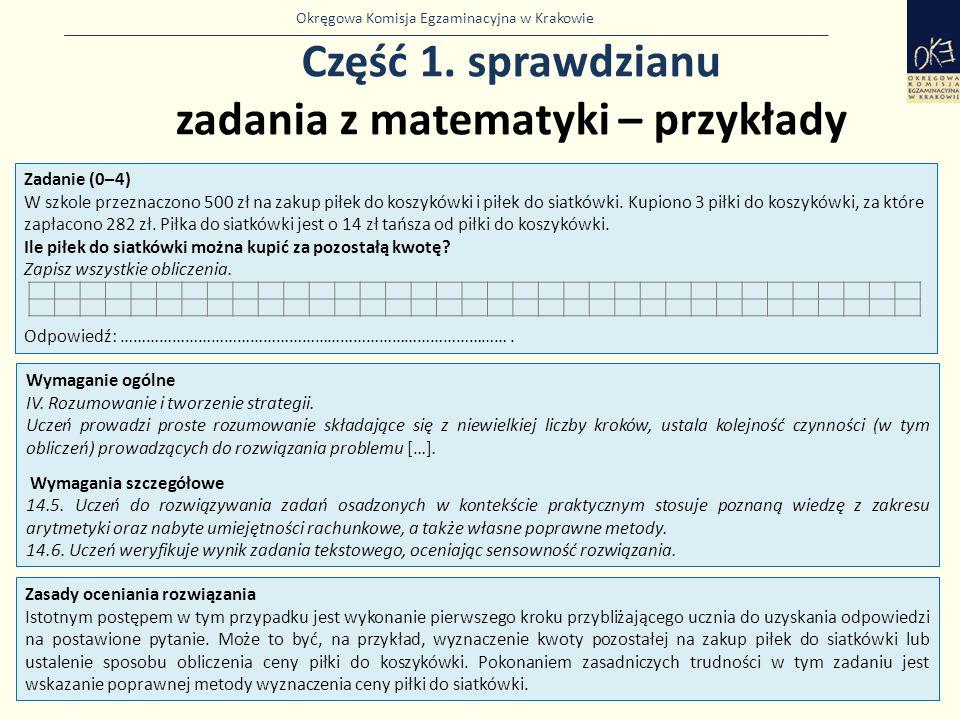 Okręgowa Komisja Egzaminacyjna w Krakowie Część 1. sprawdzianu zadania z matematyki – przykłady 38 Zadanie (0–4) W szkole przeznaczono 500 zł na zakup