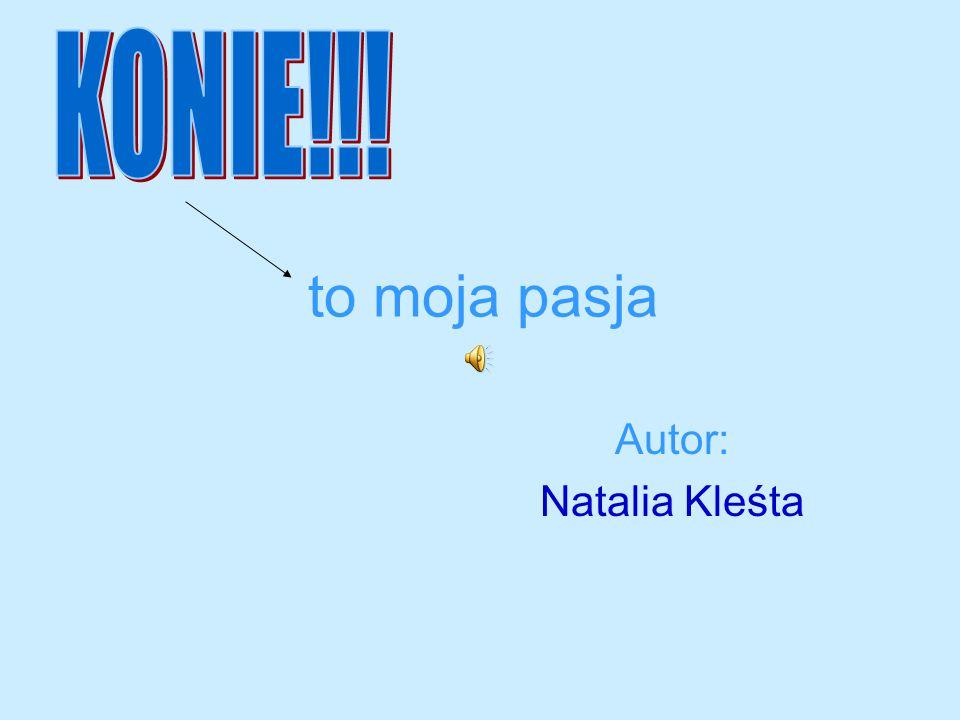 to moja pasja Autor: Natalia Kleśta