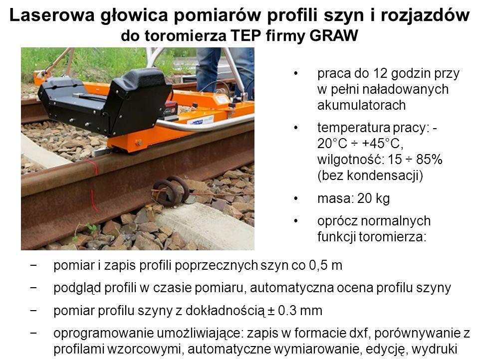 Laserowa głowica pomiarów profili szyn i rozjazdów do toromierza TEP firmy GRAW −pomiar i zapis profili poprzecznych szyn co 0,5 m −podgląd profili w