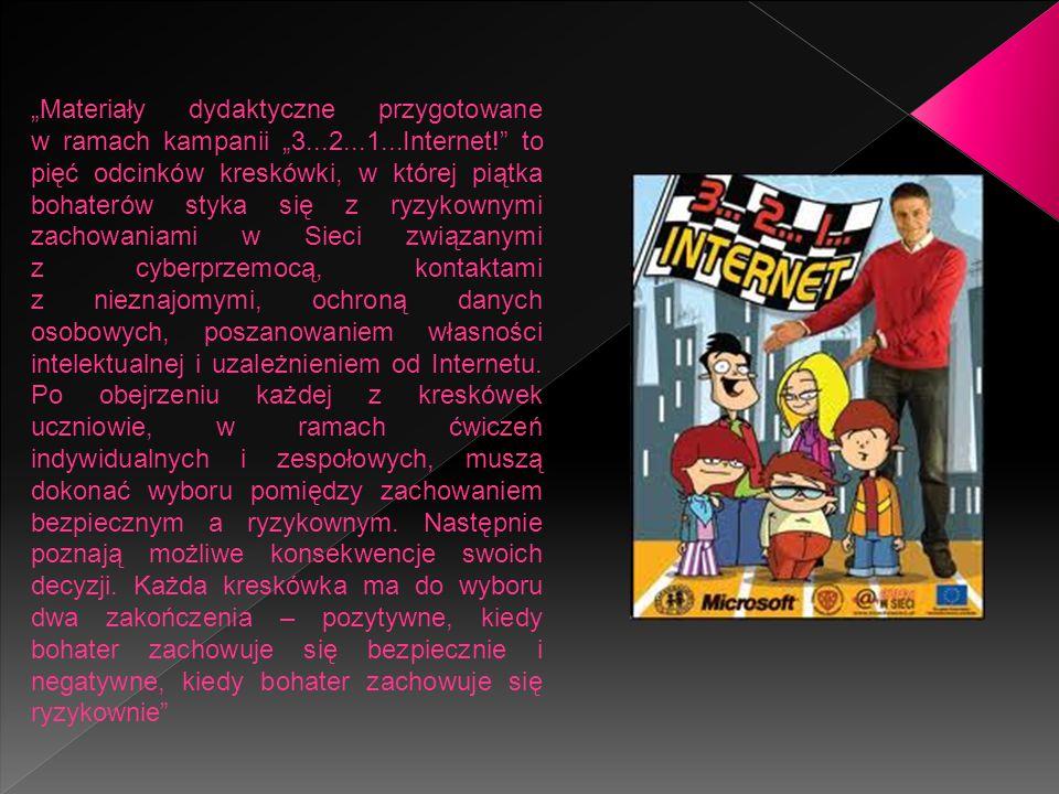 """""""Materiały dydaktyczne przygotowane w ramach kampanii """"3...2...1...Internet! to pięć odcinków kreskówki, w której piątka bohaterów styka się z ryzykownymi zachowaniami w Sieci związanymi z cyberprzemocą, kontaktami z nieznajomymi, ochroną danych osobowych, poszanowaniem własności intelektualnej i uzależnieniem od Internetu."""