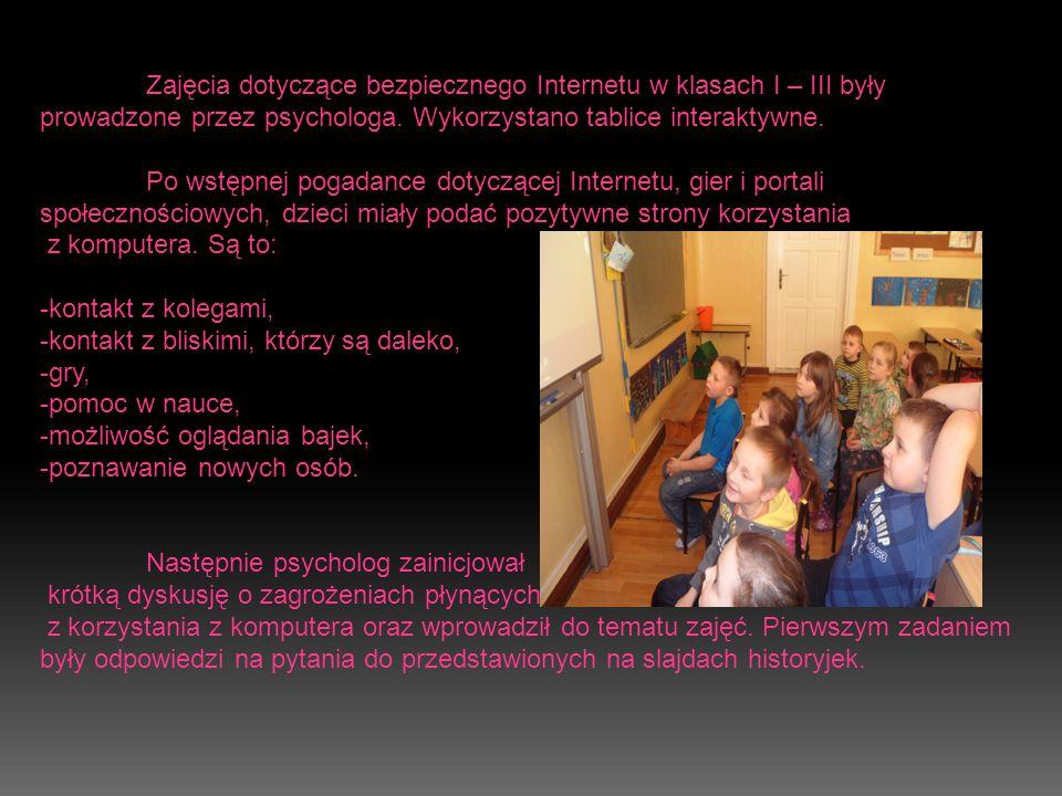 Zajęcia dotyczące bezpiecznego Internetu w klasach I – III były prowadzone przez psychologa.