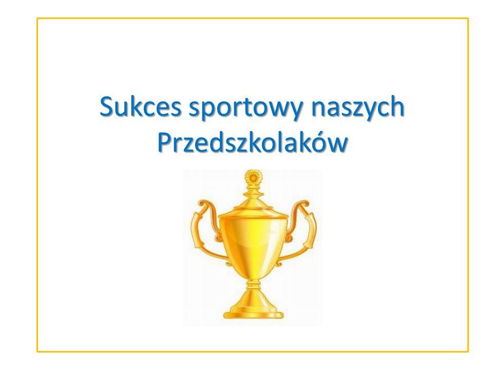 Sukces sportowy naszych Przedszkolaków