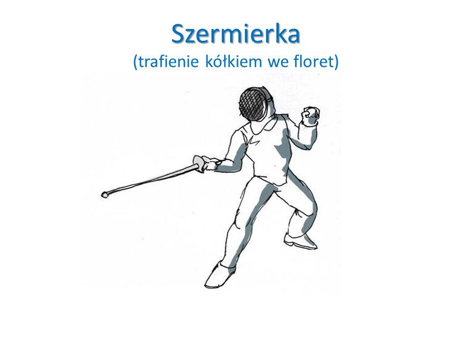 Szermierka Szermierka (trafienie kółkiem we floret)