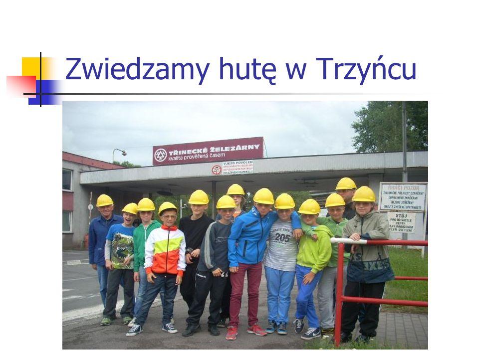 Zwiedzamy hutę w Trzyńcu