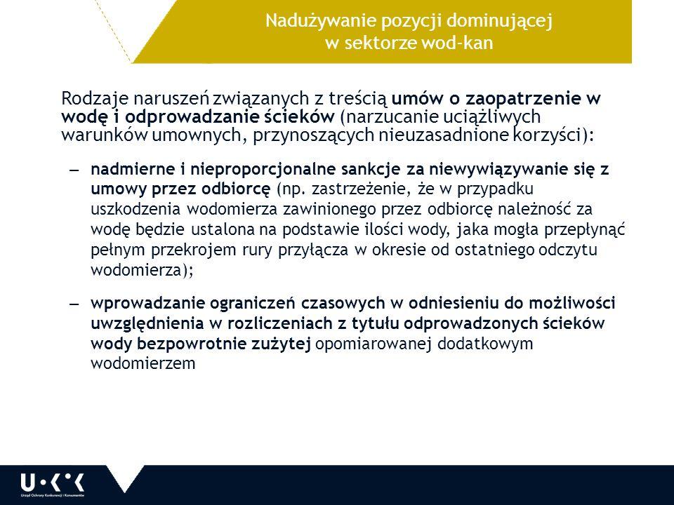 Nadużywanie pozycji dominującej w sektorze wod-kan Rodzaje naruszeń związanych z treścią umów o zaopatrzenie w wodę i odprowadzanie ścieków (narzucani