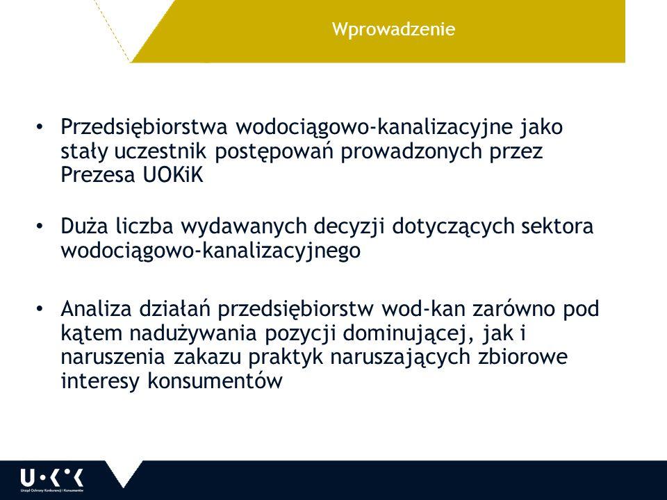 Przedsiębiorstwa wodociągowo-kanalizacyjne jako stały uczestnik postępowań prowadzonych przez Prezesa UOKiK Duża liczba wydawanych decyzji dotyczących