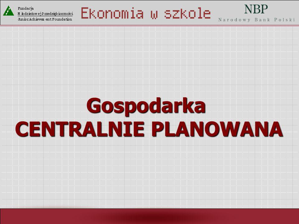 Rynek pracy i ja Gospodarka CENTRALNIE PLANOWANA