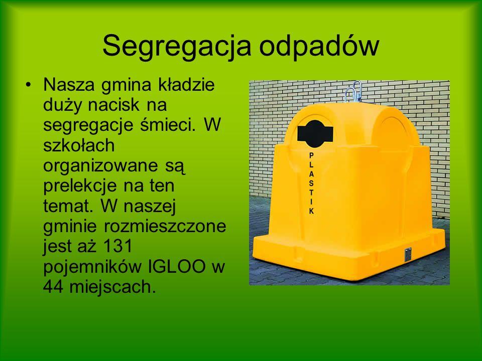 Segregacja odpadów Nasza gmina kładzie duży nacisk na segregacje śmieci.