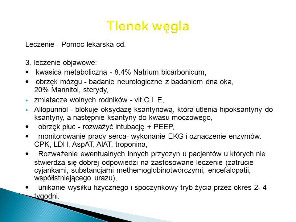 Leczenie - Pomoc lekarska cd. 3. leczenie objawowe:  kwasica metaboliczna - 8.4% Natrium bicarbonicum,  obrzęk mózgu - badanie neurologiczne z badan