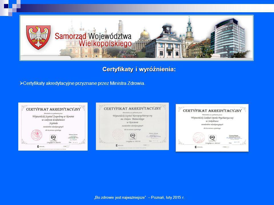 Certyfikaty i wyróżnienia Certyfikaty i wyróżnienia:  Certyfikaty akredytacyjne przyznane przez Ministra Zdrowia.