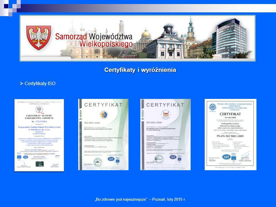 """""""Bo zdrowie jest najważniejsze"""" – Poznań, luty 2015 r. Certyfikaty i wyróżnienia  Certyfikaty ISO"""