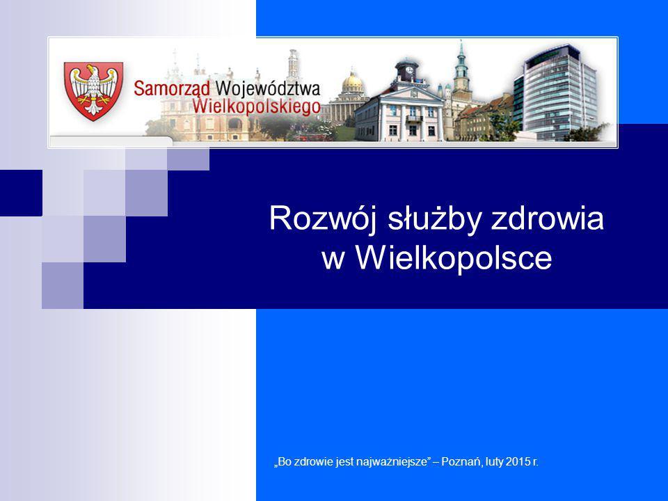 """Rozwój służby zdrowia w Wielkopolsce """"Bo zdrowie jest najważniejsze"""" – Poznań, luty 2015 r."""