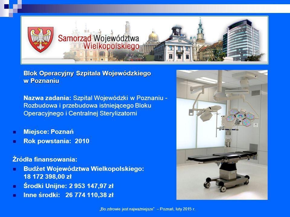 Blok Operacyjny Szpitala Wojewódzkiego w Poznaniu Nazwa zadania: Szpital Wojewódzki w Poznaniu - Rozbudowa i przebudowa istniejącego Bloku Operacyjneg