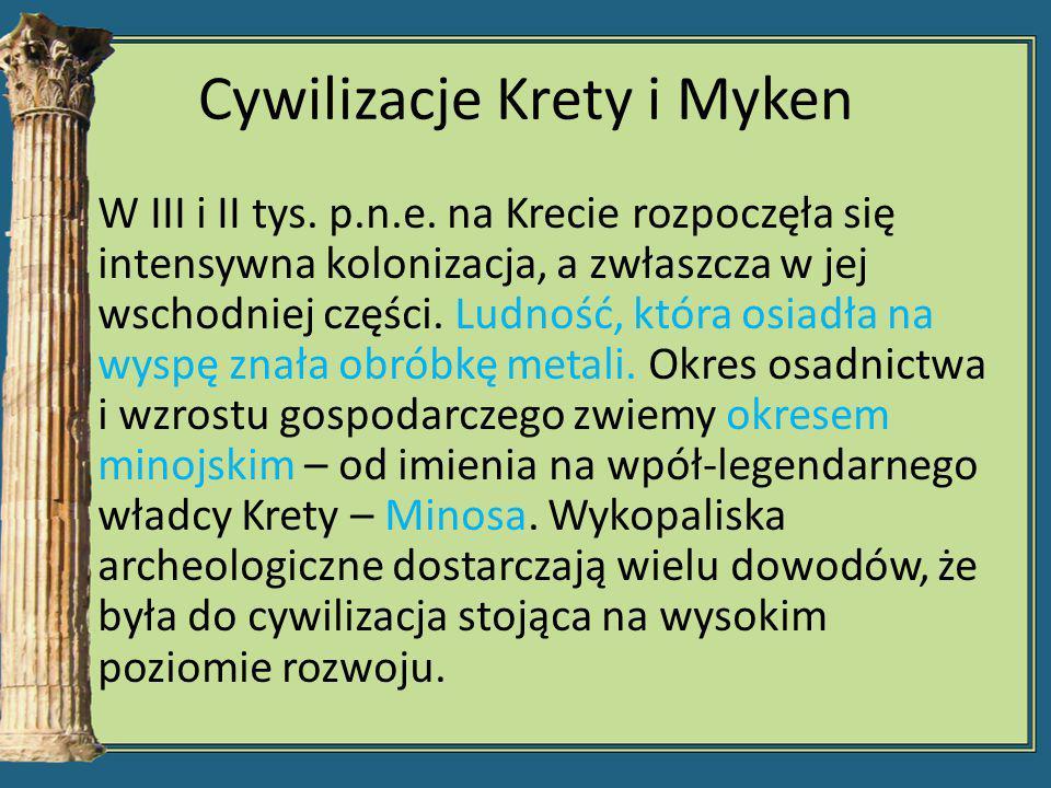 Cywilizacje Krety i Myken W III i II tys. p.n.e. na Krecie rozpoczęła się intensywna kolonizacja, a zwłaszcza w jej wschodniej części. Ludność, która