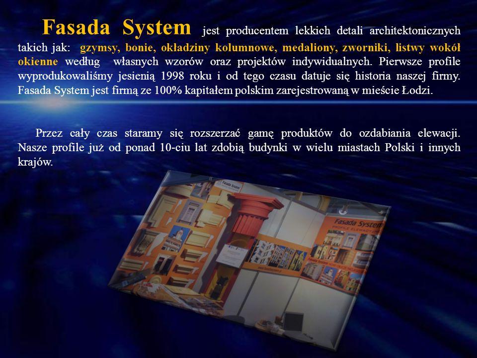 Fasada System jest producentem lekkich detali architektonicznych takich jak: gzymsy, bonie, okładziny kolumnowe, medaliony, zworniki, listwy wokół oki