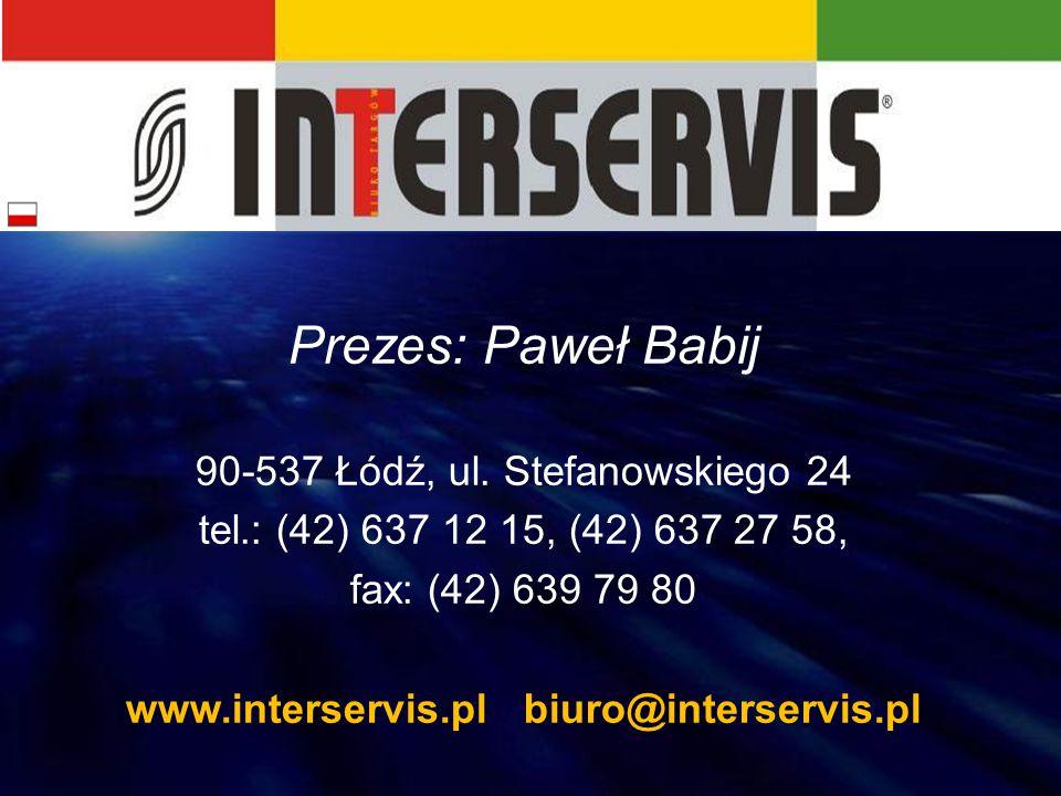 Prezes: Paweł Babij 90-537 Łódź, ul. Stefanowskiego 24 tel.: (42) 637 12 15, (42) 637 27 58, fax: (42) 639 79 80 www.interservis.pl biuro@interservis.