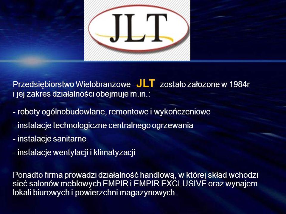 Przedsiębiorstwo Wielobranżowe JLT zostało założone w 1984r i jej zakres działalności obejmuje m.in.: - roboty ogólnobudowlane, remontowe i wykończeni