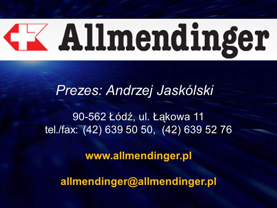 90-562 Łódź, ul. Łąkowa 11 tel./fax: (42) 639 50 50, (42) 639 52 76 www.allmendinger.pl allmendinger@allmendinger.pl Prezes: Andrzej Jaskólski