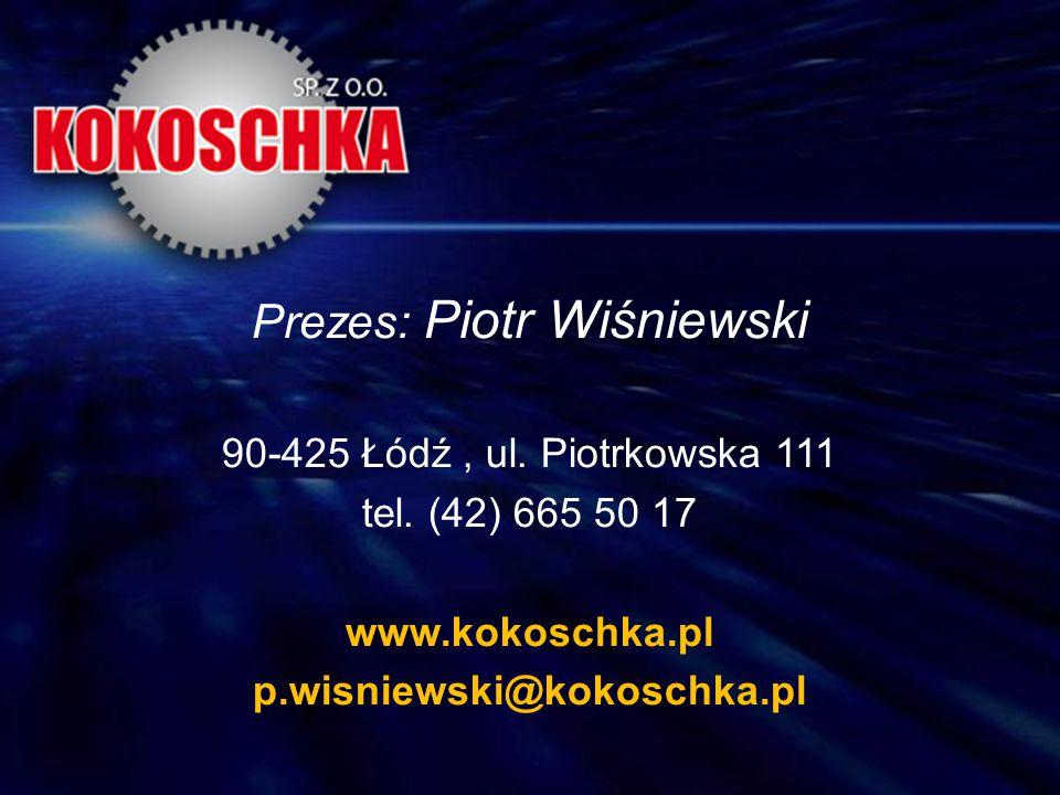 Prezes: Piotr Wiśniewski 90-425 Łódź, ul. Piotrkowska 111 tel. (42) 665 50 17 www.kokoschka.pl p.wisniewski@kokoschka.pl