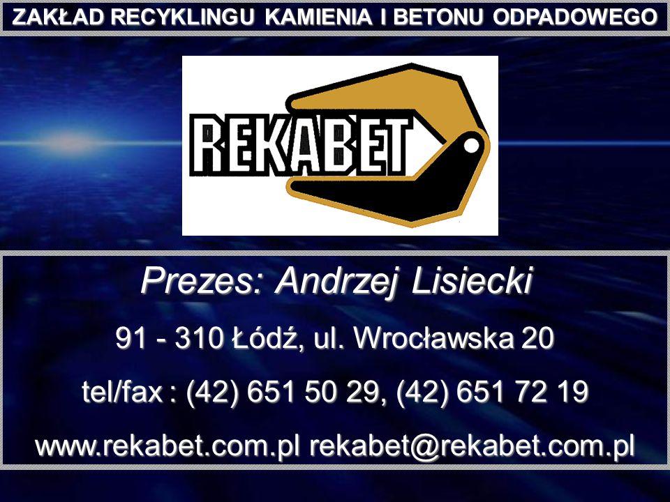 Prezes: Andrzej Lisiecki 91 - 310 Łódź, ul. Wrocławska 20 tel/fax : (42) 651 50 29, (42) 651 72 19 www.rekabet.com.pl rekabet@rekabet.com.pl ZAKŁAD RE