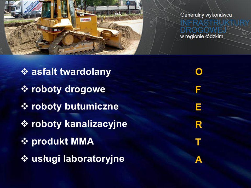  asfalt twardolany  roboty drogowe  roboty butumiczne  roboty kanalizacyjne  produkt MMA  usługi laboratoryjne OFERTAOFERTA