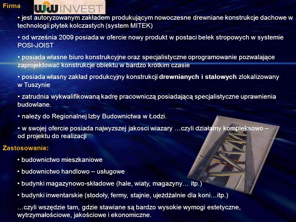 Firma jest autoryzowanym zakładem produkującym nowoczesne drewniane konstrukcje dachowe w technologii płytek kolczastych (system MITEK) od września 20