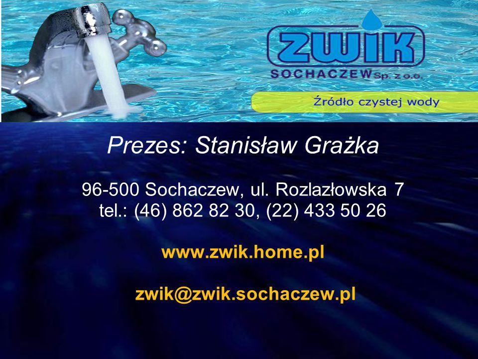 Prezes: Stanisław Grażka 96-500 Sochaczew, ul. Rozlazłowska 7 tel.: (46) 862 82 30, (22) 433 50 26 www.zwik.home.pl zwik@zwik.sochaczew.pl