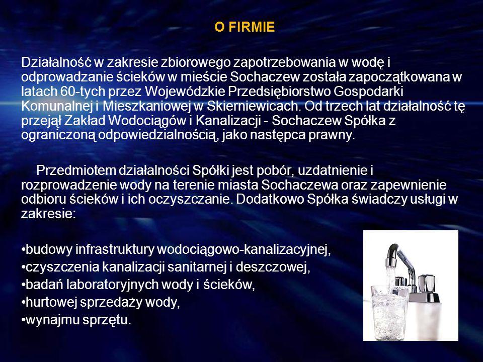 O FIRMIE Działalność w zakresie zbiorowego zapotrzebowania w wodę i odprowadzanie ścieków w mieście Sochaczew została zapoczątkowana w latach 60-tych