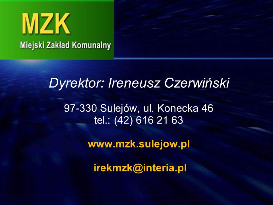Dyrektor: Ireneusz Czerwiński 97-330 Sulejów, ul. Konecka 46 tel.: (42) 616 21 63 www.mzk.sulejow.pl irekmzk@interia.pl