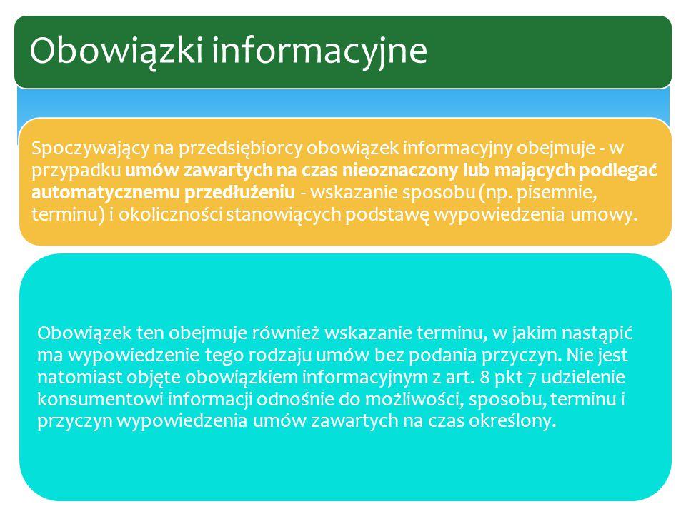 Spoczywający na przedsiębiorcy obowiązek informacyjny obejmuje - w przypadku umów zawartych na czas nieoznaczony lub mających podlegać automatycznemu przedłużeniu - wskazanie sposobu (np.