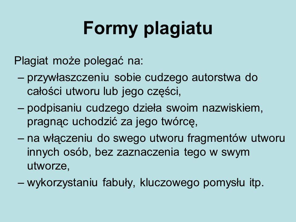 Plagiat – świadome czy nieświadome działanie.Plagiat jest na ogół efektem świadomego działania.