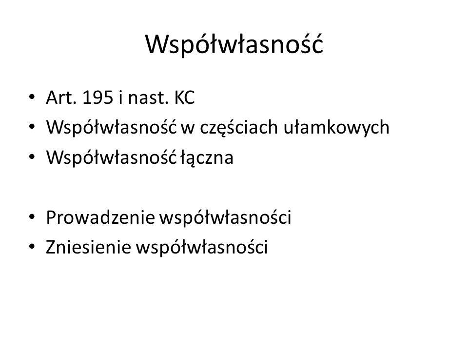 Współwłasność Art.195 i nast.