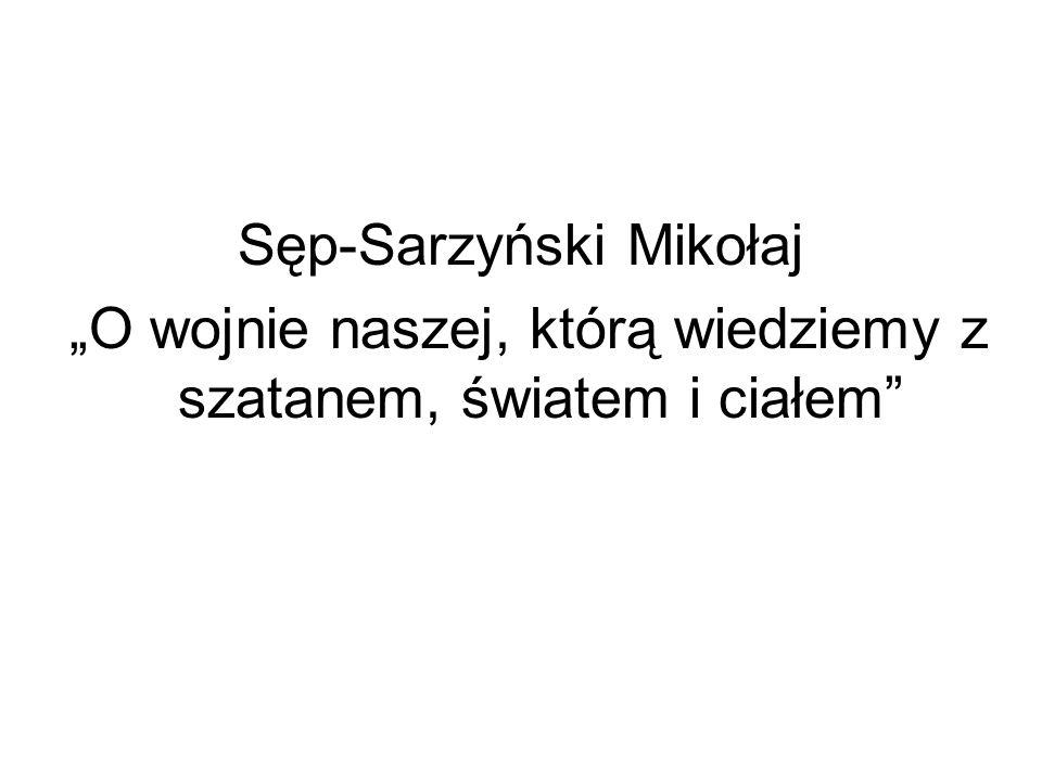 """Sęp-Sarzyński Mikołaj """"O wojnie naszej, którą wiedziemy z szatanem, światem i ciałem"""""""