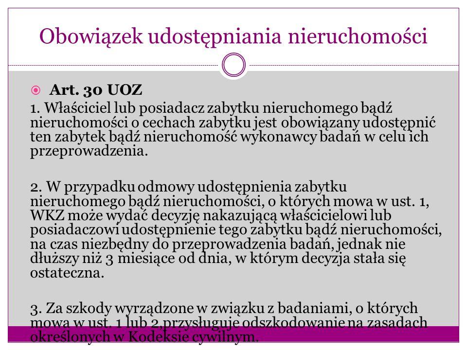 Obowiązek udostępniania nieruchomości  Art.30 UOZ 1.