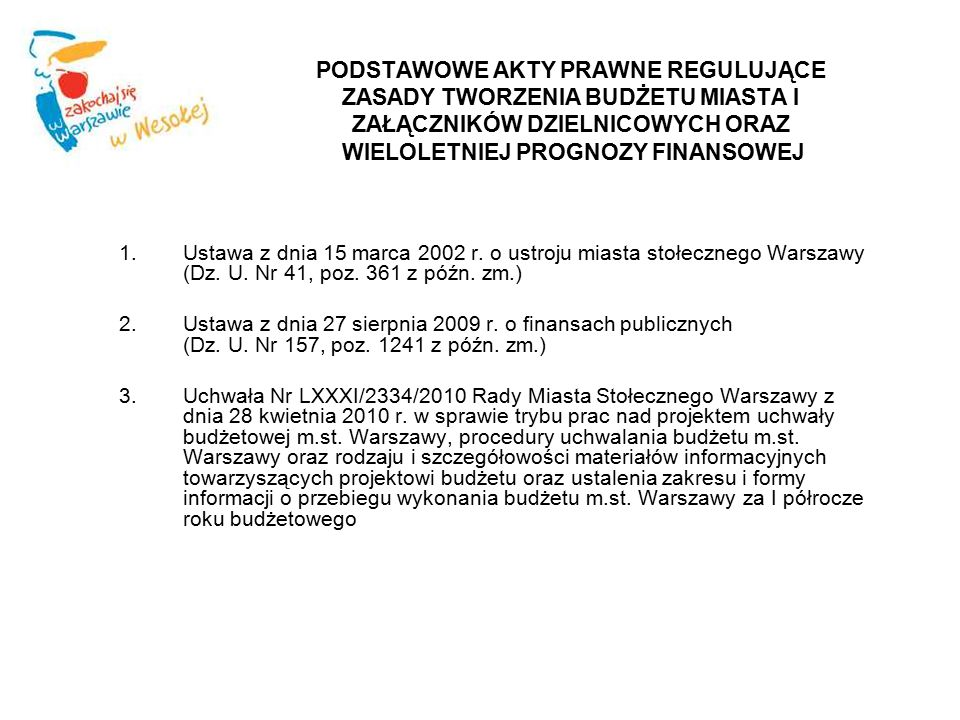HARMONOGRAM PRAC BUDŻETOWYCH do 30 czerwca – opracowanie i przekazanie do Rady Miasta przez Prezydenta m.st.