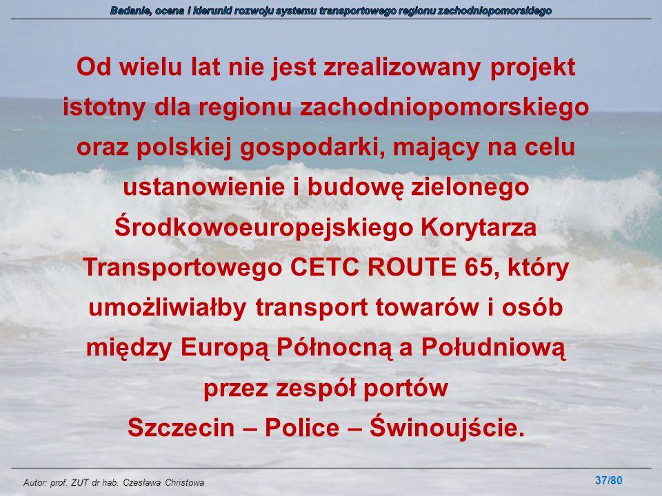 Autor: prof. ZUT dr hab. Czesława Christowa Od wielu lat nie jest zrealizowany projekt istotny dla regionu zachodniopomorskiego oraz polskiej gospodar