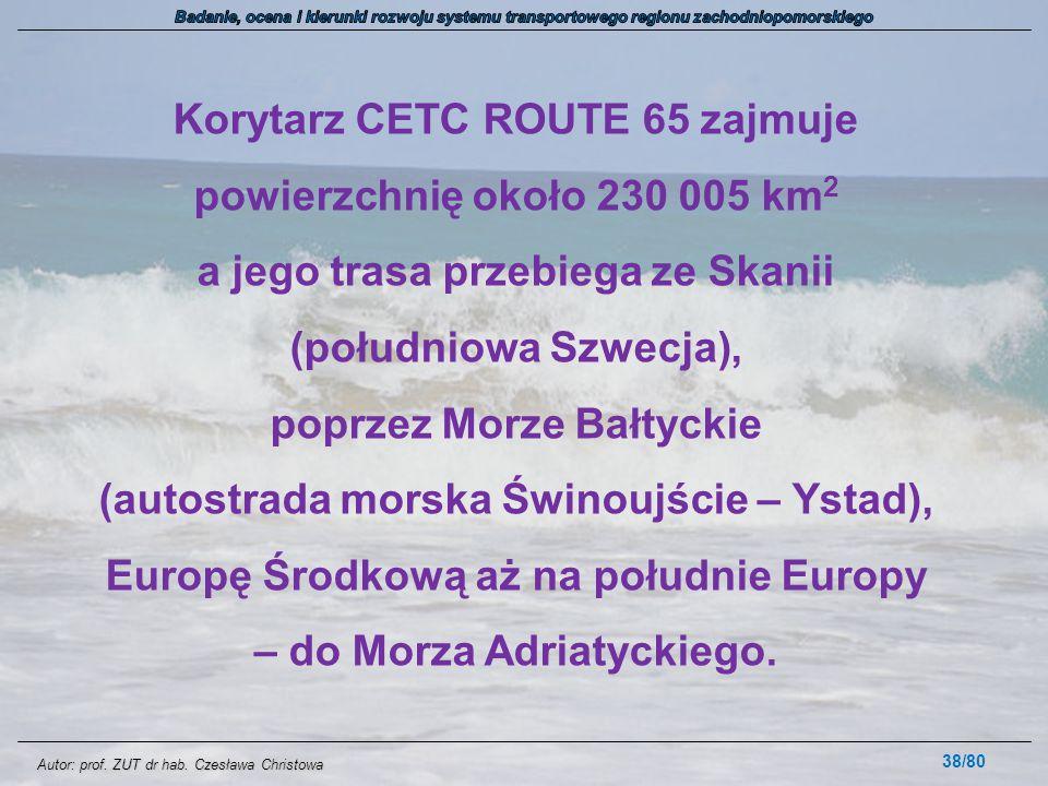 Autor: prof. ZUT dr hab. Czesława Christowa Korytarz CETC ROUTE 65 zajmuje powierzchnię około 230 005 km 2 a jego trasa przebiega ze Skanii (południow
