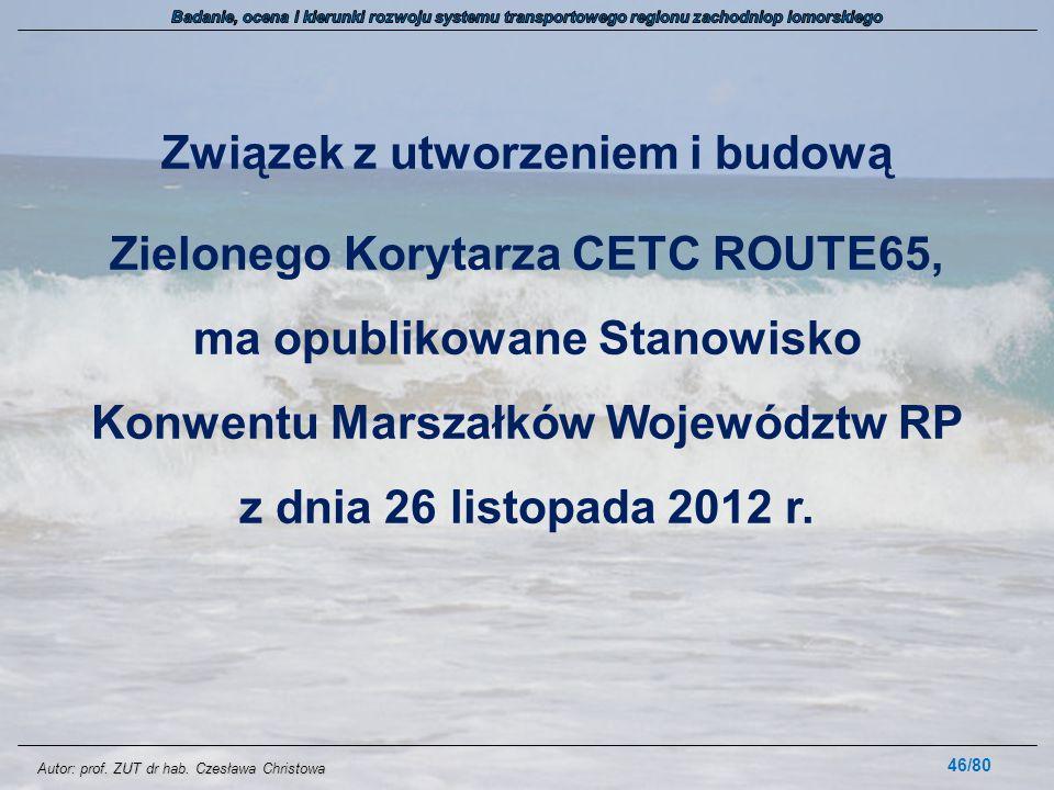 Autor: prof. ZUT dr hab. Czesława Christowa Związek z utworzeniem i budową Zielonego Korytarza CETC ROUTE65, ma opublikowane Stanowisko Konwentu Marsz