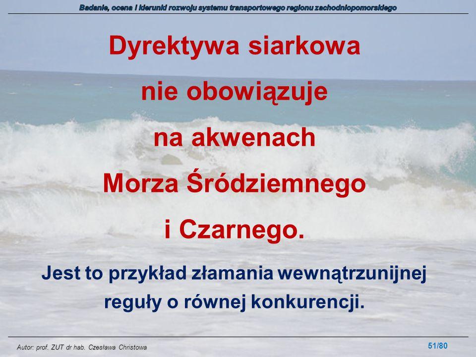 Autor: prof. ZUT dr hab. Czesława Christowa Dyrektywa siarkowa nie obowiązuje na akwenach Morza Śródziemnego i Czarnego. Jest to przykład złamania wew