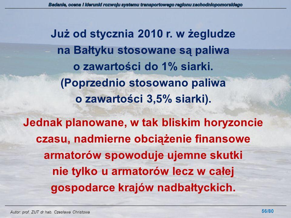 Autor: prof. ZUT dr hab. Czesława Christowa Już od stycznia 2010 r. w żegludze na Bałtyku stosowane są paliwa o zawartości do 1% siarki. (Poprzednio s