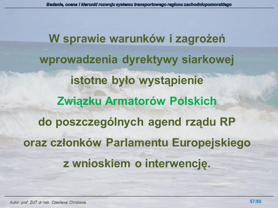 Autor: prof. ZUT dr hab. Czesława Christowa W sprawie warunków i zagrożeń wprowadzenia dyrektywy siarkowej istotne było wystąpienie Związku Armatorów