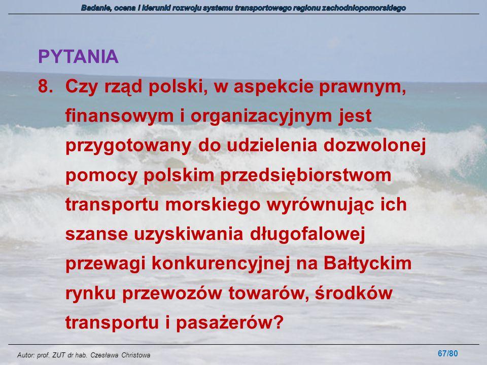 Autor: prof. ZUT dr hab. Czesława Christowa PYTANIA 8.Czy rząd polski, w aspekcie prawnym, finansowym i organizacyjnym jest przygotowany do udzielenia